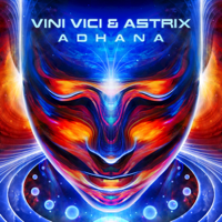 Adhana Vini Vici & Astrix MP3