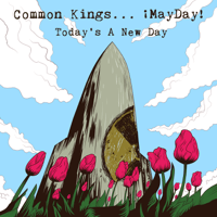 Today's a New Day (feat. ¡MAYDAY!) Common Kings MP3
