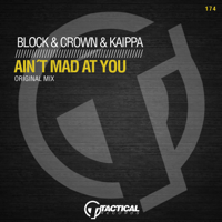 Ain't Mad at You Block & Crown & Kaippa song