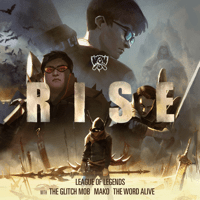 RISE (feat. The Word Alive) League of Legends, The Glitch Mob & Mako