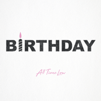 Birthday All Time Low