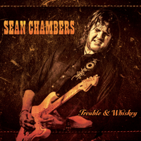 Trouble & Whiskey Sean Chambers