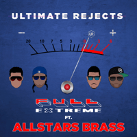 Full Extreme (feat. Allstars Brass) [Remix] Ultimate Rejects MP3