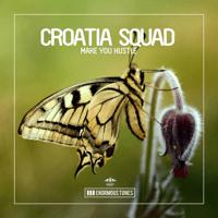 Make You Hustle (Club Mix) Croatia Squad