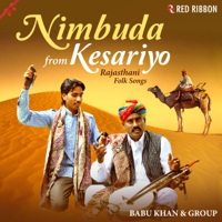 Nimbuda From Kesariyo - Rajasthani Folk Songs Babu Khan, Kailash Khan, Gajee Khan & Sonu Khan Langa MP3