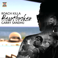 Heartbroken (Roach and Garry Version) Roach Killa & Garry Sandhu