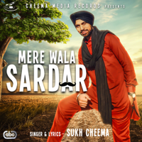 Mere Wala Sardar (with Kam Frantic) Sukh Cheema