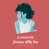 Dream with You (feat. Sam Darton) BLVMENKIND