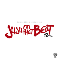 Juju on That Beat (TZ Anthem) Zay Hilfigerrr & Zayion McCall MP3