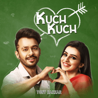 Kuch Kuch Tony Kakkar MP3