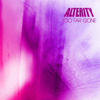 Too Far Gone Alterity