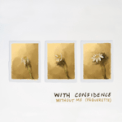 Free Download With Confidence Without Me (Pâquerette) Mp3