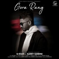 Gora Rang (feat. Garry Sandhu) G. Khan MP3