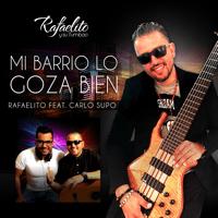 Mi Barrio Lo Goza Bien (feat. Carlo Supo) Rafaelito y su Tumbao