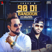 90 Di Bandook (with Harj Nagra) Jazzy B MP3