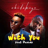 With You (feat. Davido) Chidokeyz