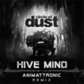Free Download Circle of Dust Hive Mind (Animattronic Remix) song