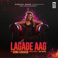 Lagade Aag Sonu Kakkar song