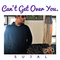 Can't Get Over You. Sujal MP3