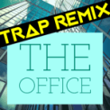 Free Download Trap Remix Guys The Office (Trap Remix) Mp3