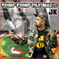 Pomp Pomp Tha Music (feat. Tru-Skool) JK MP3