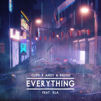 Everything (feat. KLA) Clips X Ahoy & Egzod song
