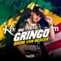 Free Download MC Gringo Quero Ver Descer Mp3