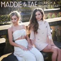 Die From A Broken Heart Maddie & Tae MP3