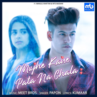 Mujhe Kaise Pata Na Chala Papon & Meet Bros MP3