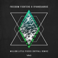 Million Little Pieces (Skyfall Remix) Freedom Fighters & Ryanosaurus