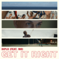 Free Download Diplo Get It Right (feat. MØ) Mp3