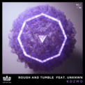 Free Download Kozmo Rough and Tumble (feat. UNKNWN) Mp3