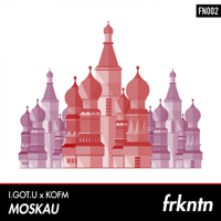 Moskau I.GOT.U & KOFM MP3