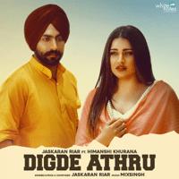 Digde Athru (feat. Himanshi Khurana) Jaskaran Riar