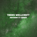 Free Download Tooks Wellcroft Anyhow It Comes Mp3