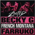 Free Download Becky G. Zooted (feat. French Montana & Farruko) Mp3
