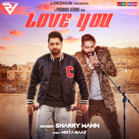 Love You (feat. Parmish Verma) Sharry Mann