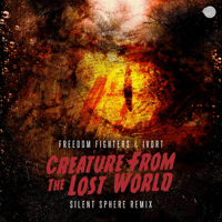 Creature from the Lost World (Silent Sphere Remix) Freedom Fighters & Ivort MP3