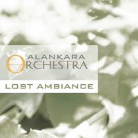 Lost Ambience (Alankara Orchestra) Alankara