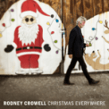 Free Download Rodney Crowell Christmas Everywhere (feat. Lera Lynn) Mp3