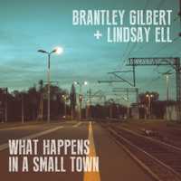Free Download Brantley Gilbert & Lindsay Ell What Happens in a Small Town Mp3