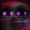 Free Download Orgy Army to Your Party (feat. Crichy Crich) Mp3