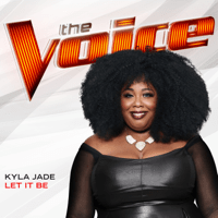 Let It Be (The Voice Performance) Kyla Jade MP3