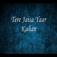 Tere Jaisa Yaar Kahan Aman Sharma MP3