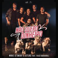 Não Quero Dinheiro (Só Quero Amar) [feat. Tiago Abravanel] Make U Sweat & Jetlag Music MP3