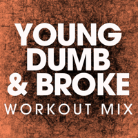 Young Dumb & Broke (Workout Remix) Power Music Workout MP3