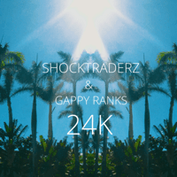 24K (feat. Gappy Ranks) Shocktraderz