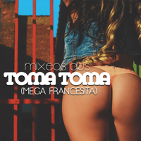 Toma Toma (Mega Francesita) Mixeos Djs MP3