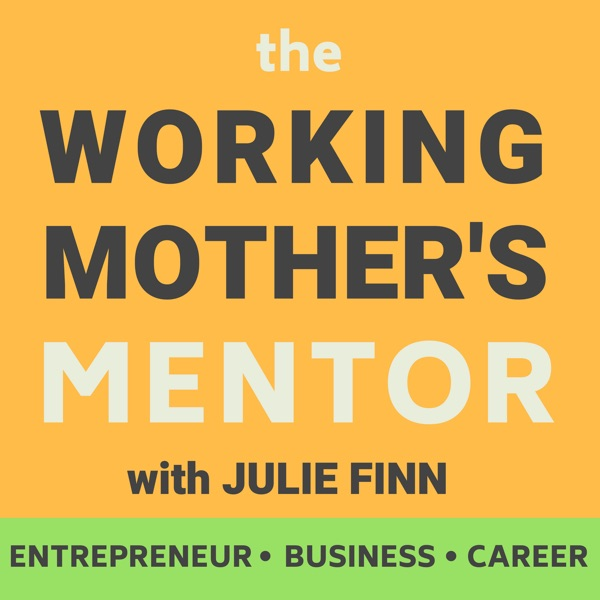 the Working Mother\u0027s Mentor - building your career
