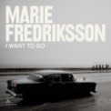 Free Download Marie Fredriksson I Want to Go Mp3